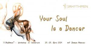 Your Soul is a Dancer - ABGESAGT @ Yoga Shala Innsbruck